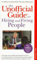 The Unofficial Guide to Hiring and Firing People