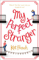 My Perfect Stranger: A hilarious love story by the author of One Day in December [Pdf/ePub] eBook