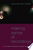 Making Sense of Recordings