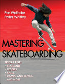 """Mastering Skateboarding"" by Per Welinder, Peter Whitley"