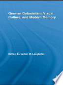 German Colonialism  Visual Culture  and Modern Memory