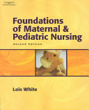 Foundations of Maternal and Pediatric Nursing