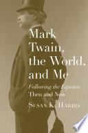 Mark Twain  the World  and Me Book PDF