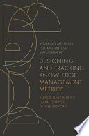 Designing and Tracking Knowledge Management Metrics Book
