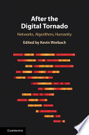 link to After the digital tornado : networks, algorithms, humanity in the TCC library catalog