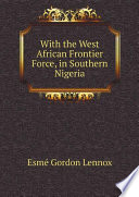 With the West African Frontier Force  in Southern Nigeria