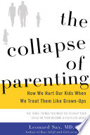 """""""The Collapse of Parenting: How We Hurt Our Kids When We Treat Them Like Grown-Ups"""" by Leonard Sax"""