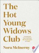 """""""The Hot Young Widows Club: Lessons on Survival from the Front Lines of Grief"""" by Nora McInerny"""