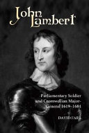 John Lambert  Parliamentary Soldier and Cromwellian Major general  1619 1684