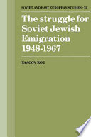 The Struggle For Soviet Jewish Emigration 1948 1967