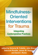 Mindfulness Oriented Interventions For Trauma Book PDF