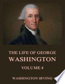 The Life Of George Washington Vol 4