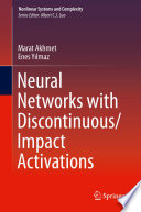 Neural Networks with Discontinuous Impact Activations Book