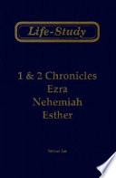 Life Study Of 1 2 Chronicles Ezra Nehemiah Esther