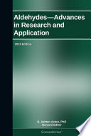 Aldehydes—Advances in Research and Application: 2012 Edition