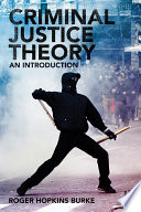 Criminal Justice Theory  : An Introduction