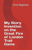 My Story Invention On The Great Fire Of London Trail Game
