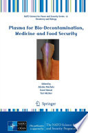 Plasma for Bio-Decontamination, Medicine and Food Security