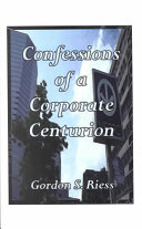 Confessions of a Corporate Centurion