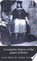 A Complete History of the Popes of Rome Book