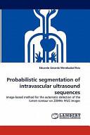Probabilistic Segmentation of Intravascular Ultrasound Sequences