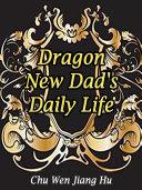 Dragon: New Dad's Daily Life [Pdf/ePub] eBook