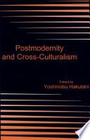 Postmodernity and Cross-culturalism