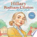 Hillary Rodham Clinton : dreams taking flight / Kathleen Krull ; illustrated by Amy June Bates.