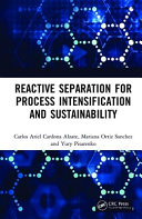 Reactive Separation for Process Intensification and Sustainability Book