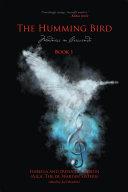 The Humming Bird Book 1: Madness in Crescendo