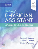 Ballweg's Physician Assistant: A Guide to Clinical Practice - E-Book