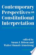 Contemporary Perspectives On Constitutional Interpretation