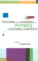 Teaching and Learning of Physics in Cultural Contexts