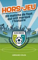 Pdf Hors-Jeu - 22 matchs de foot qui ont marqué l'histoire - 1872-2017 Telecharger