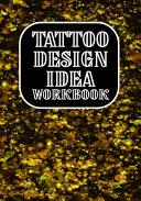 Tattoo Design Idea Workbook