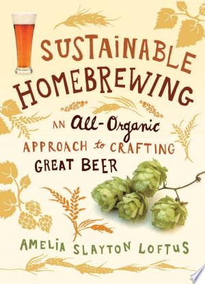 Download Sustainable Homebrewing Free Books - Dlebooks.net