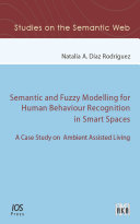 Semantic and Fuzzy Modelling for Human Behaviour Recognition in Smart Spaces