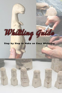 Whittling Guide