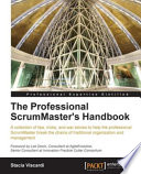 """The Professional ScrumMaster's Handbook"" by Stacia Viscardi"