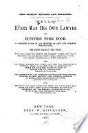 Wells' Every Man His Own Lawyer and Business Form Book