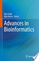 Advances in Bioinformatics