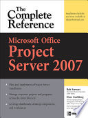 Microsoft Office Project Server 2007 The Complete Reference Book PDF