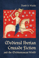 Medieval Iberian Crusade Fiction and the Mediterranean World [Pdf/ePub] eBook