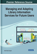 Managing and Adapting Library Information Services for Future Users [Pdf/ePub] eBook