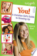 """""""You! A Christian Girl's Guide to Growing Up"""" by Nancy N. Rue"""