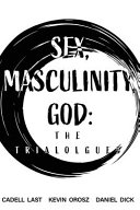 Sex  Masculinity  God  The Trialogues