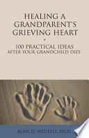Healing a Grandparent s Grieving Heart