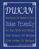 Dukan Everything You Wanted To Know: Dukan Friendly Oat Bran Guide with Recipe [Pdf/ePub] eBook