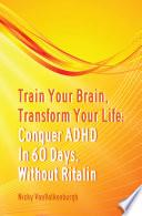 Train Your Brain Transform Your Life