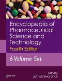 Encyclopedia of Pharmaceutical Science and Technology, Fourth Edition, Six Volume Set (Print)